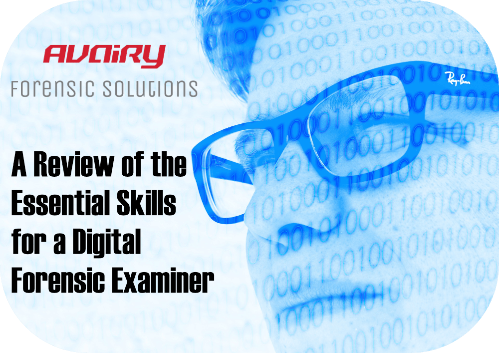 Essential Skills for a Digital Forensic Examiner